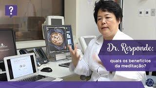 Dr. Responde: Meditação: quais os benefícios da meditação?