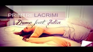 Dume feat Iulia - Printre Lacrimi(Oficial Track)
