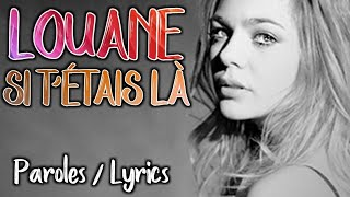 Louane - Si t'étais là (Paroles - Lyrics)
