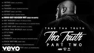 Trae Tha Truth - Who Dey Rockin Wit (Audio) ft. Yo Gotti
