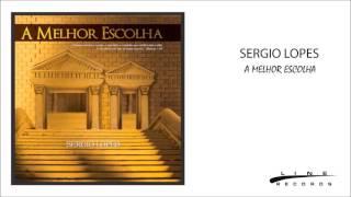 """Tua Graça Me Basta - Sergio Lopes - CD """"A Melhor Escolha"""""""