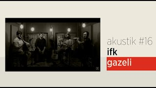 Grup İslami Direniş - İfk Gazeli | Akustik #16