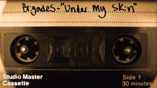 """Brigades """"Under My Skin"""" Lyric Video"""