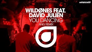WildOnes feat. David Julien - You Dancing (ANG Remix) [OUT NOW]