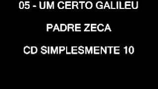 05 - Um certo galileu (Padre Zeca)