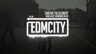 Wallace Windbreaker - Swear I'm Alright