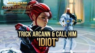 SWTOR Knights of The Fallen Empire - Trick Arcann & Call Him an 'Idiot'