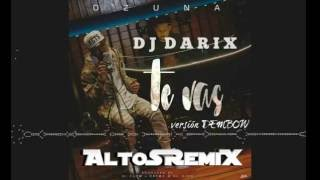 TE VAS - OZUNA - DJ DARIX (version Dembow) [AltoSRemiX URUGUAY]