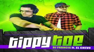 """Tippy Toe"" - DJ Francis Ft. El Chevo (Electro Punta)"