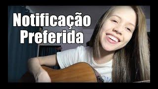 NOTIFICAÇÃO PREFERIDA - Zé Neto e Cristiano (Thayná Bitencourt - cover)