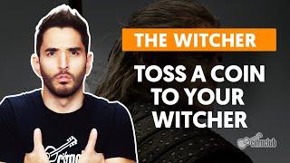 videoclase TOSS A COIN TO YOUR WITCHER - The Witcher (Série) | Como tocar no violão