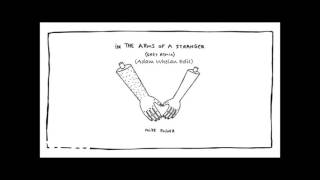 Mike Posner - In The Arms Of A Stranger (Grey Remix) (Adam Whelan Edit)