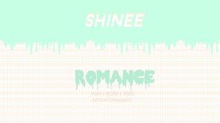 SHINee (샤이니) - Romance (Han|Rom|Eng)