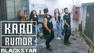 [KAIROS] K.A.R.D 'RUMOR' Key Point of Dance Cover by BlackStar from Brazil