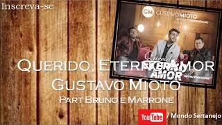 Querido, Eterno Amor - Gustavo Mioto Part Bruno e Marrone