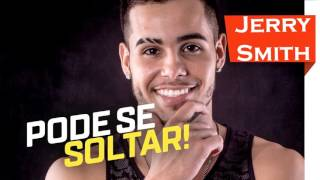 Jerry Smith - Pode Se Soltar (AUDIO OFICIAL)