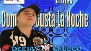 Como Me Gusta La Noche - El Dipy (( DeeJay Chueco ))