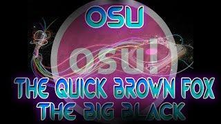 Osu! | The Quick Brown Fox - The Big Black | HD 6.58* Pass 88.99%