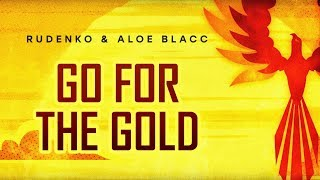 Rudenko & Aloe Blacc - Go For The Gold (Official Lyric Video)