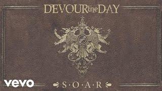 Devour The Day - S.O.A.R (Pseudo Video)