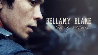 ► Bellamy Blake || Like Toy Soldiers