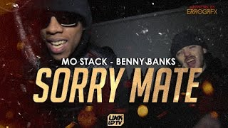 MoStack & Benny Banks - Sorry Mate (Music Video) [@realmostack] | Link Up TV