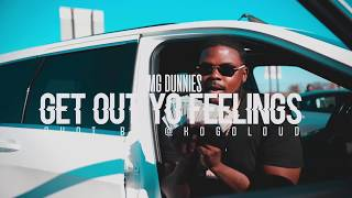 Hmg Dunnies - Get Out Yo Feelings - Official Video
