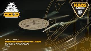 Underground Sound Of Lisbon - So Get Up (Acapella)