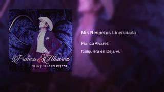 Mis respetos licenciada Franco Álvarez...