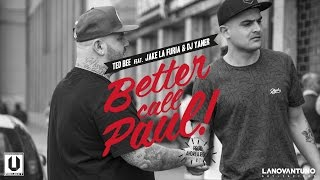 Ted Bee feat Jake La Furia & Dj Yaner - Better Call Paul [Prod. by Andrea Rock] - (Official video)