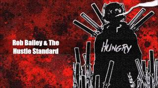 Rob Bailey & The Hustle Standard - Hungry