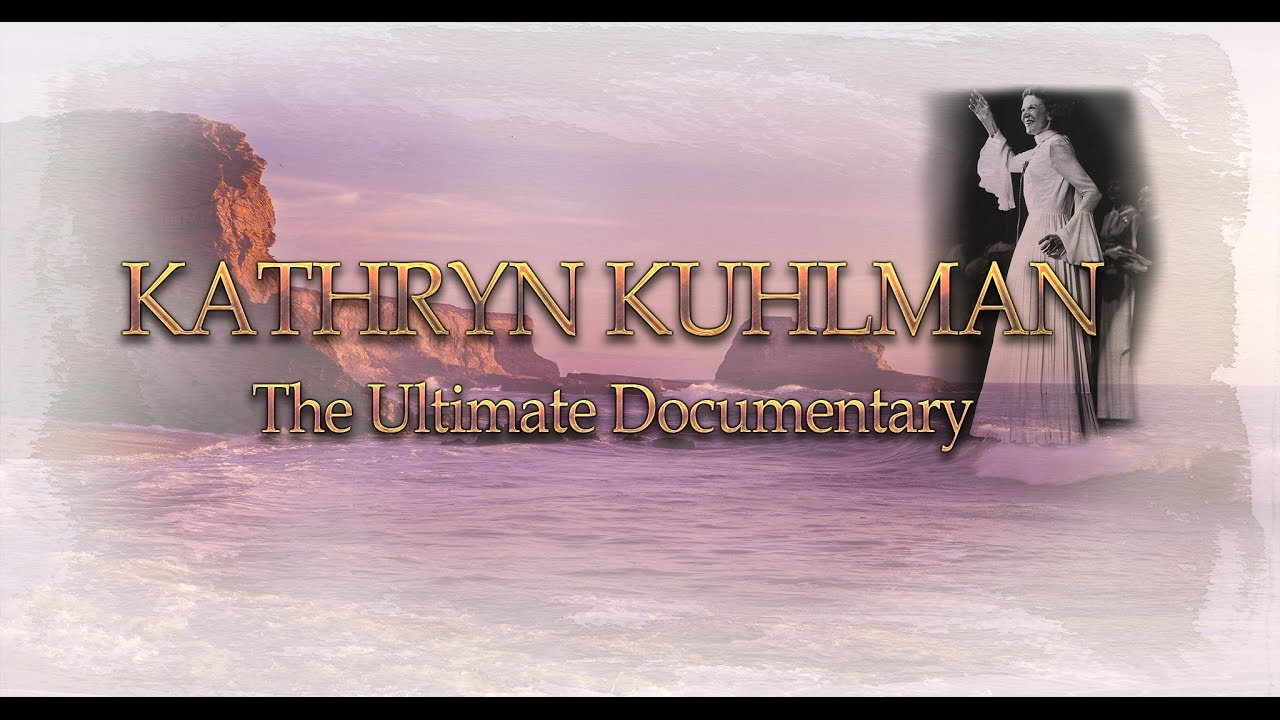 The Ultimate Documentary on Kathryn Kuhlman