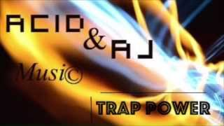 ACID - Trap Power