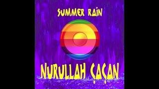 Nurullah Çaçan - Summer Rain (Official Audio)