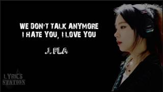 Lyrics: J.Fla - We Don't Talk Anymore | I Hate You I Love You