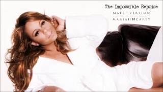 Mariah Carey • The Impossible Reprise | Male Version