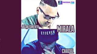 Jacob Forever ft. El Chacal - Mirala