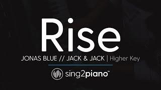 Rise (Higher Key - Piano Karaoke Instrumental) Jonas Blue and Jack & Jack