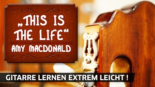 AMY MACDONALD THIS IS THE LIFE [Gitarre lernen extrem leicht]