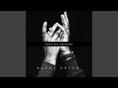 Deus Da Criacao de Banda Geter Letra y Video
