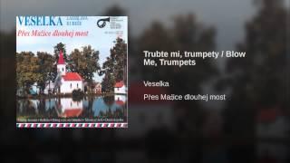 Trubte mi, trumpety / Blow Me, Trumpets
