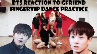 [BANGCHIN] BTS Reaction To GFriend Fingertip Dance Practice