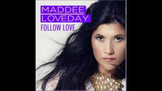 FOLLOW LOVE - MADDEE LOVEDAY
