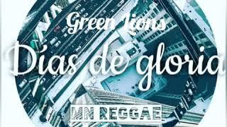 Días de gloria - Green Lions ft Siurkbrow (MN Reggae)