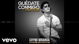 Chyno Miranda, Lafame - Quédate Conmigo (Audio / Versión Salsa) ft. Wisin, Gente De Zona
