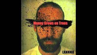 "LXNNNIE - ""Money Grows on Trees"""