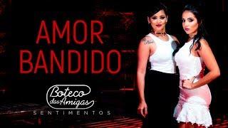 Boteco das Amigas - Amor Bandido | DVD SENTIMENTOS