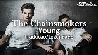The Chainsmokers - Young (Tradução/Legendado) Music Video