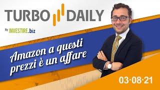 Turbo Daily 03.08.2021 - Amazon a questi prezzi è un affare