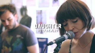 "Daughter - ""Human"" (Live at Luna Music)"